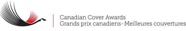 Canadian Cover Awards / Grands prix canadiens - Meilleures couvertures