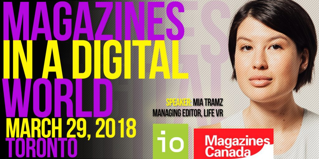 Magazines in a Digital World: March 29, 2018 in Toronto. Presented by Interactive Ontario and Magazines Canada.