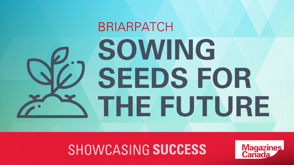 Briarpatch: Sowing Seeds for the Future