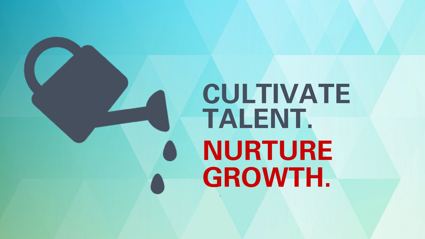 Cultivate talent. Nurture growth.