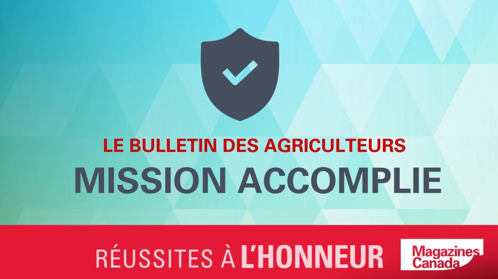 Le Bulletin des agriculteurs : Mission accomplie