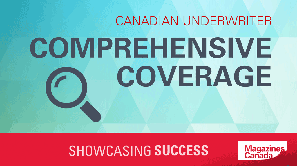 Canadian Underwriter: Comprehensive Coverage