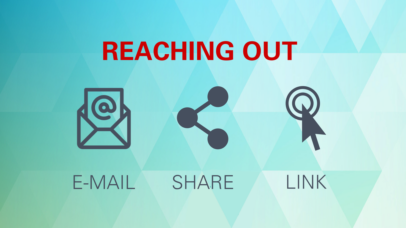 Reaching Out: Email, shares, links.