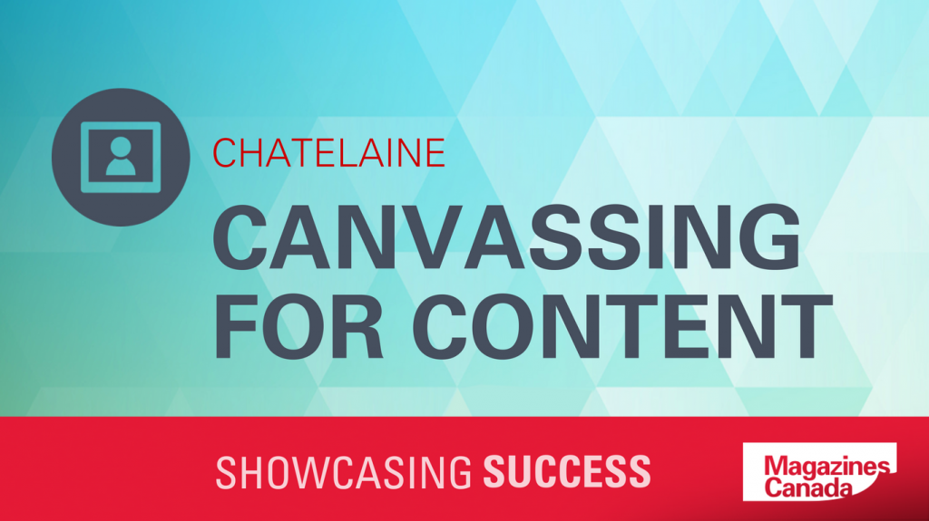 Chatelaine: Canvassing for Content