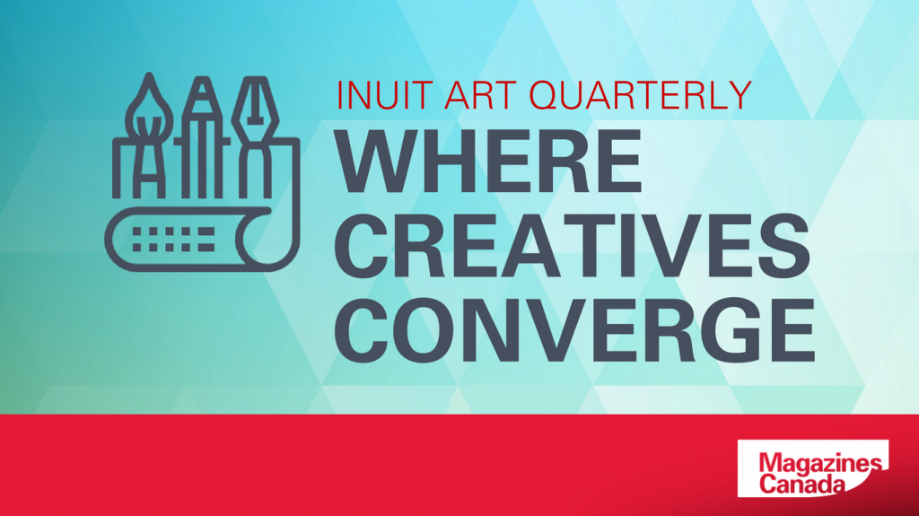 Inuit Art Quarterly: Where Creatives Converge