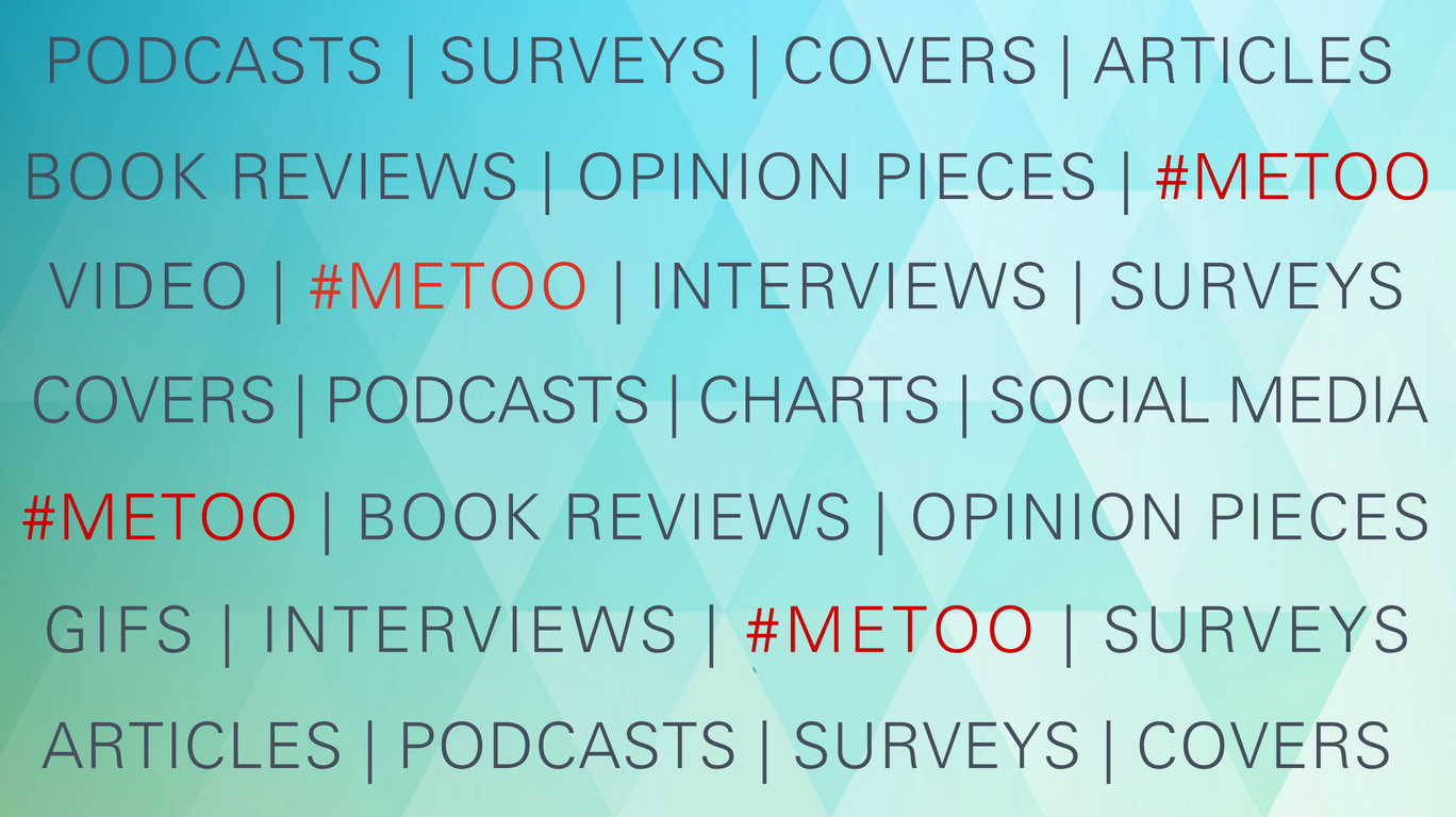 Consider format: Podcasts, surveys, covers, articles, book reviews, opinion pieces, video, interviews, surveys, charts, social media, gifs.