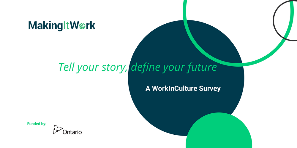 Making It Work: Tell your story, define your future. A WorkInCulture survey.
