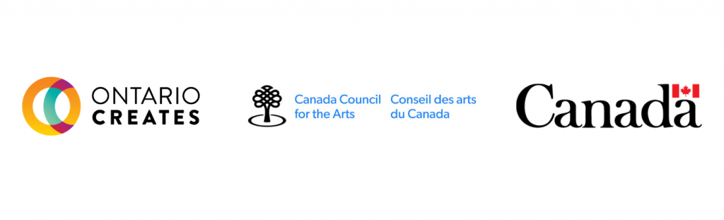 This project was funded by Ontario Creates, Canadian Council of the Arts and Canadian Heritage